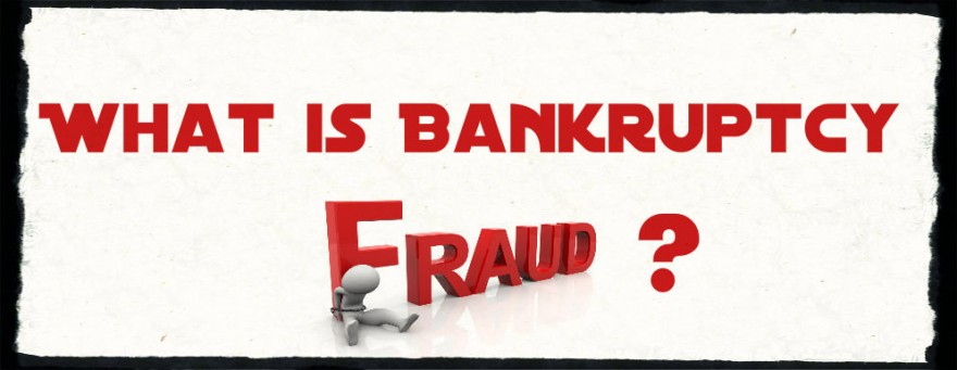 What Is Bankruptcy Fraud?